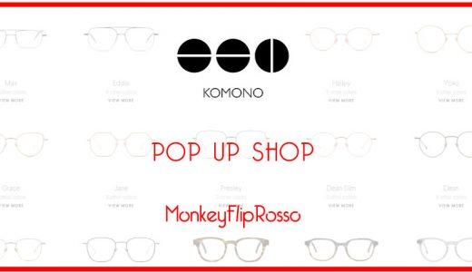 「KOMONO」 POP UP SHOP スタート!
